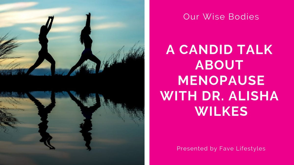 A Candid talk about Menopause with Dr. Alisha Wilkes