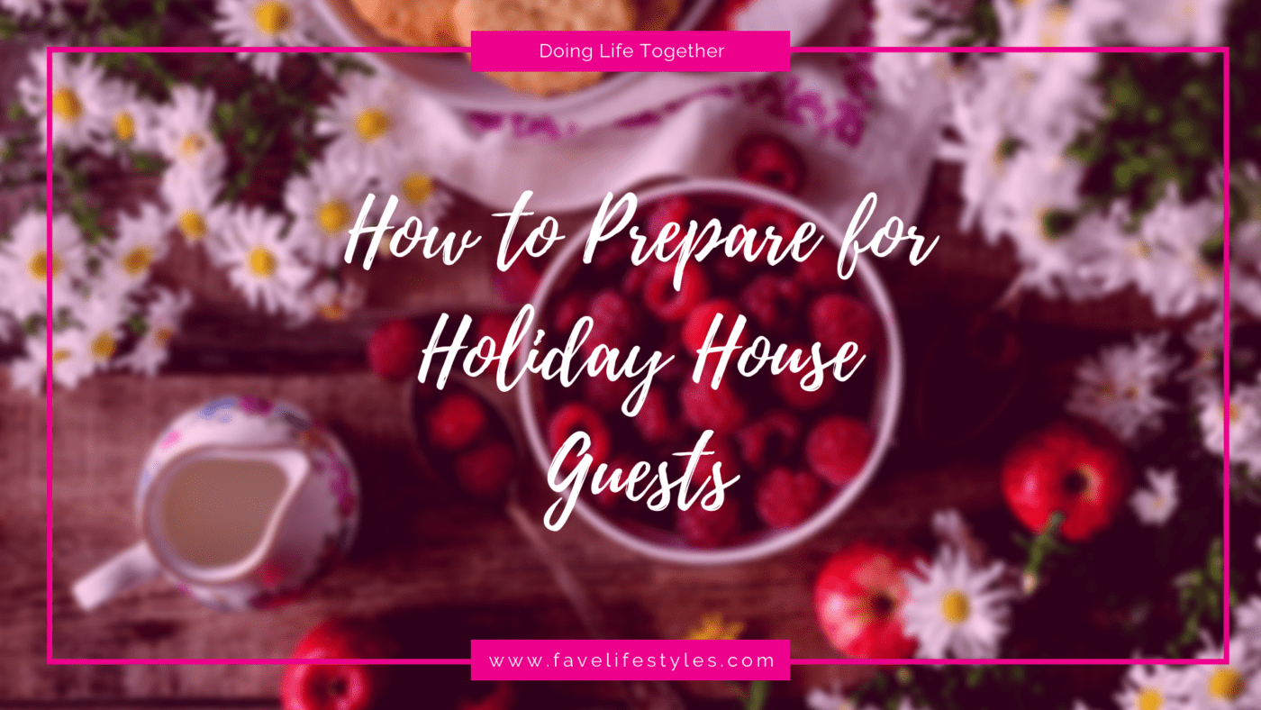 Preparing for Holiday House Guests