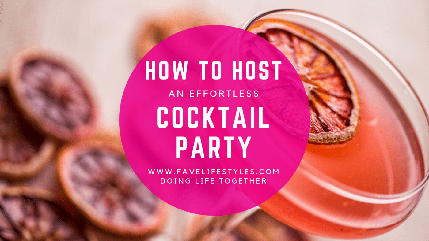 Hosting an Effortless Cocktail Party