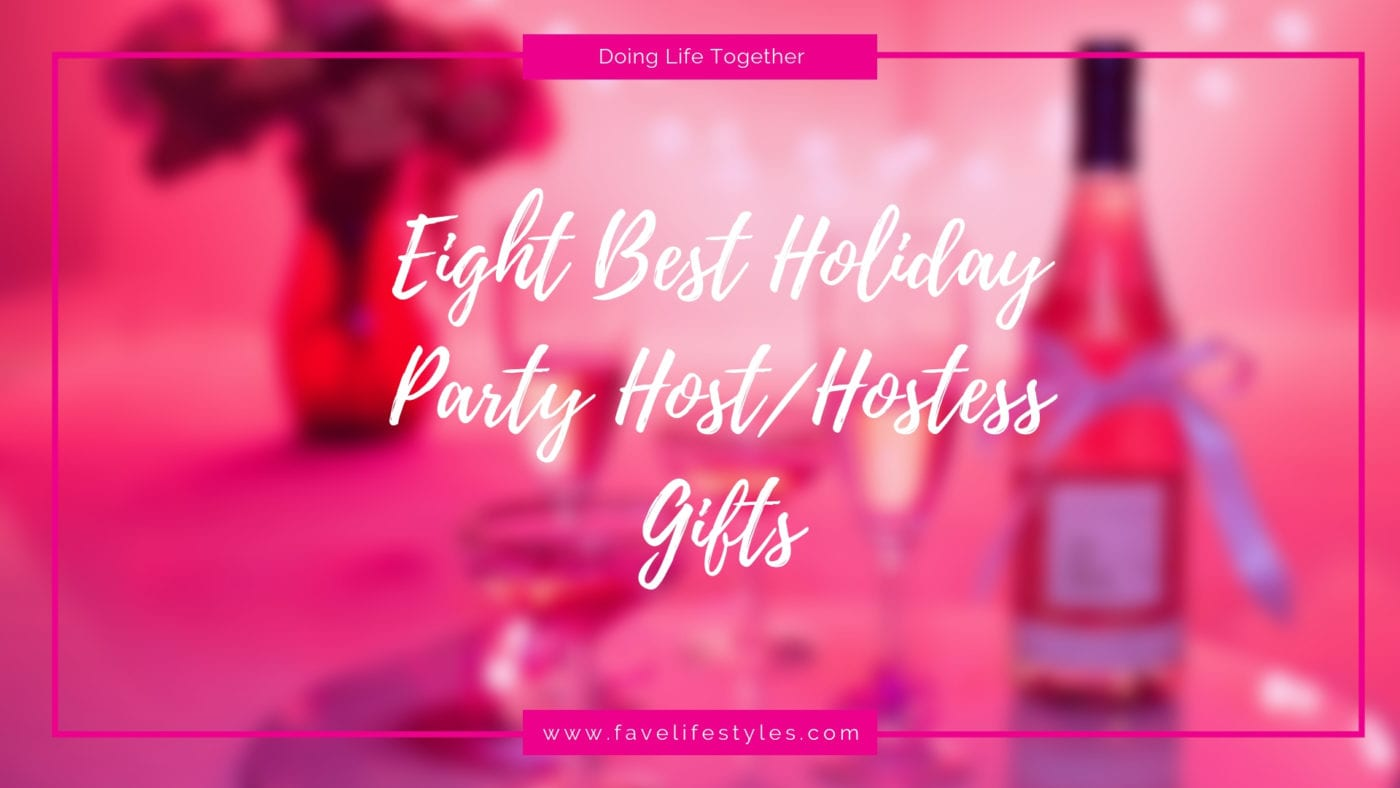 Eight Best Holiday Host or Hostess Gifts