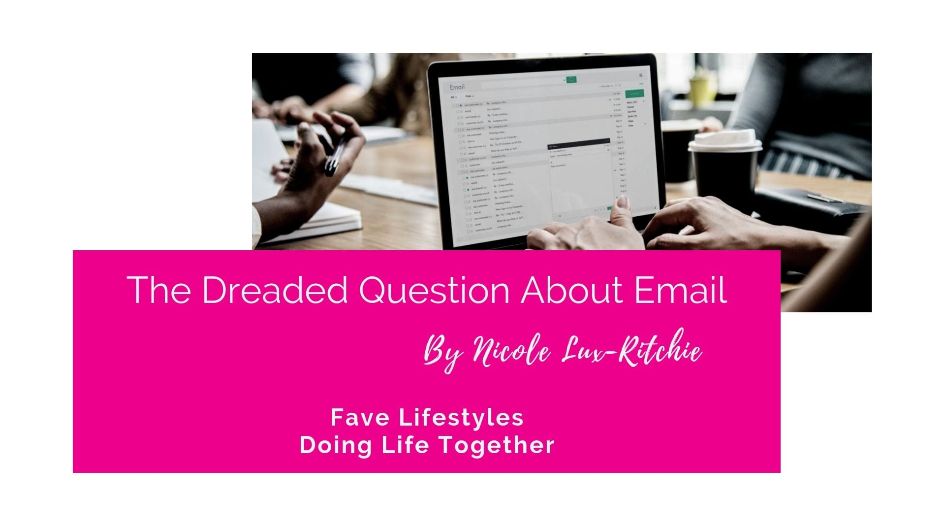 The Dreaded Question About Email
