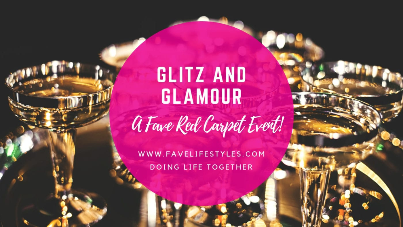 Glitz and Glamour – A Fave Red Carpet Event!