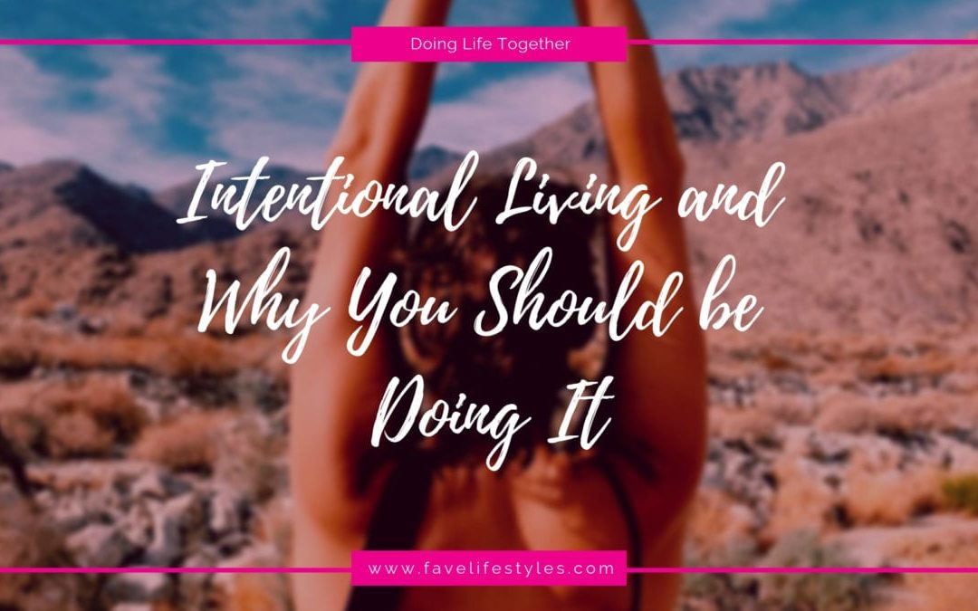 What is Intentional Living & How to Do It