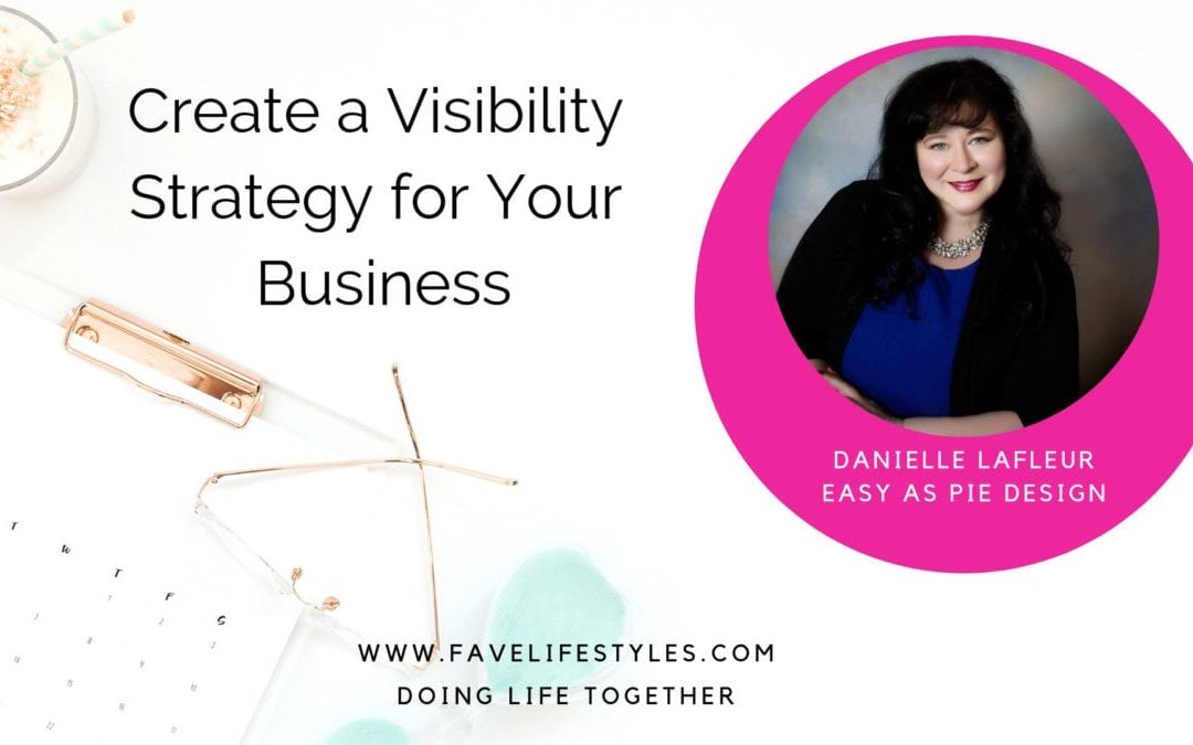 Creating a Visibility Strategy for Your Business
