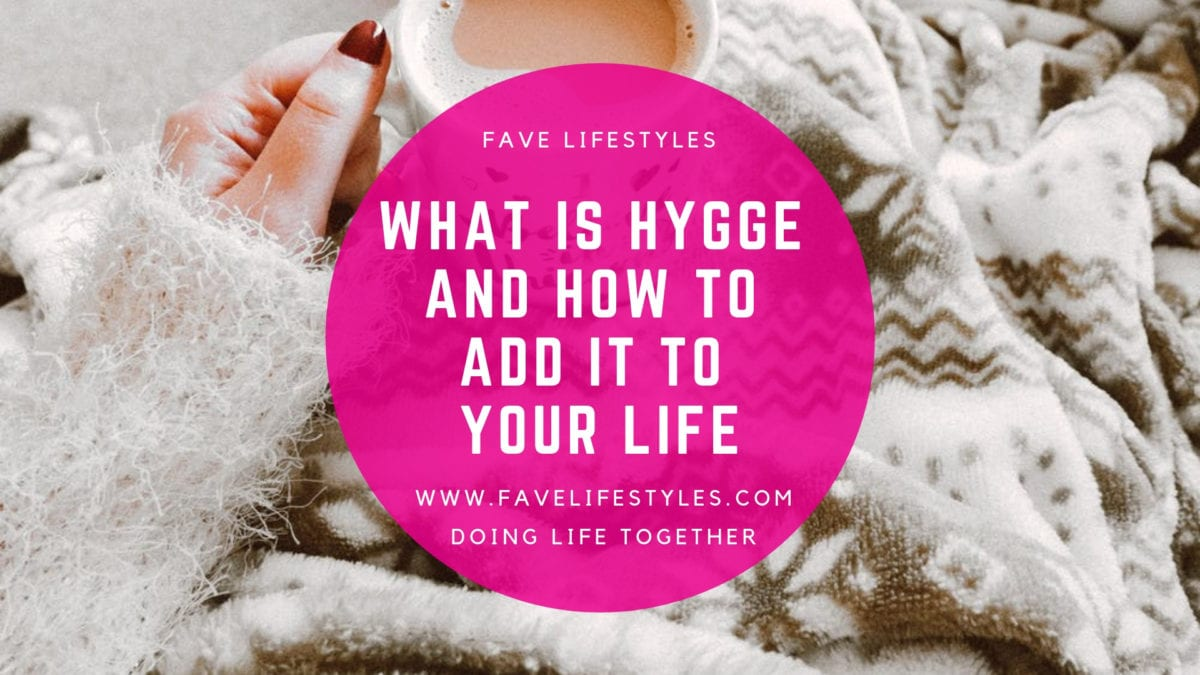What is Hygge and How to Add it to Your Life