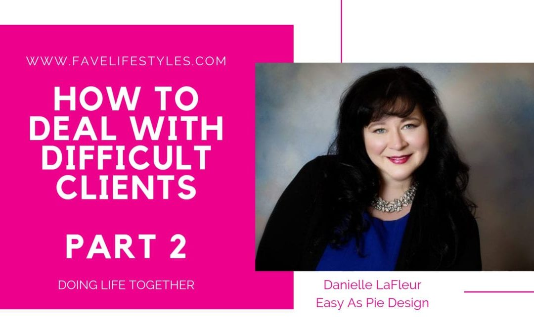 Dealing with Difficult Clients Part 2