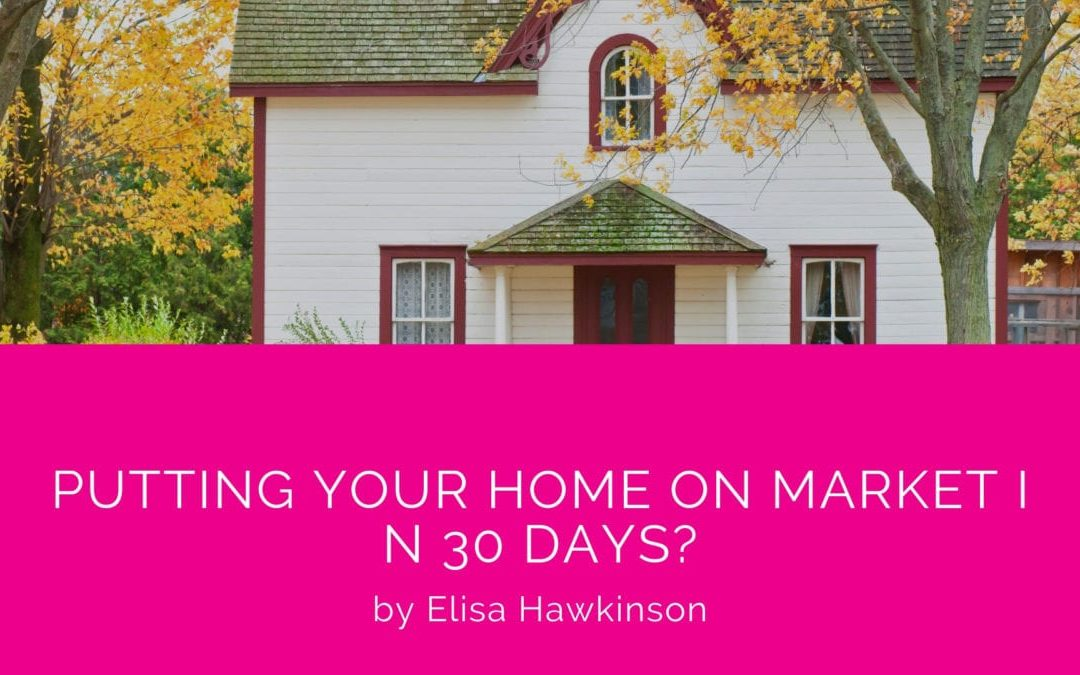 Putting Your Home on Market in 30 Days