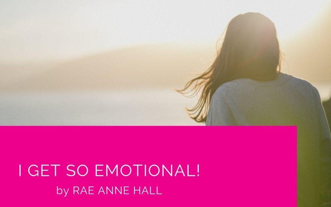 I Get So Emotional!