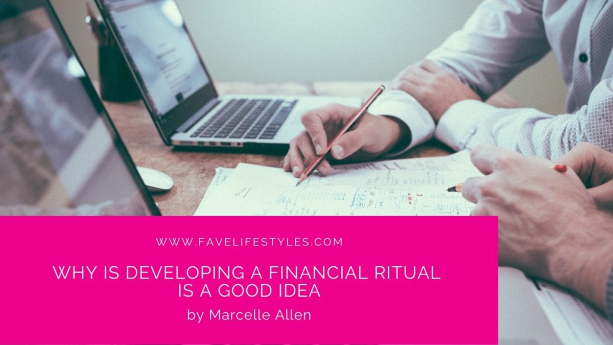 Why Developing A Financial Ritual Is A Good Idea