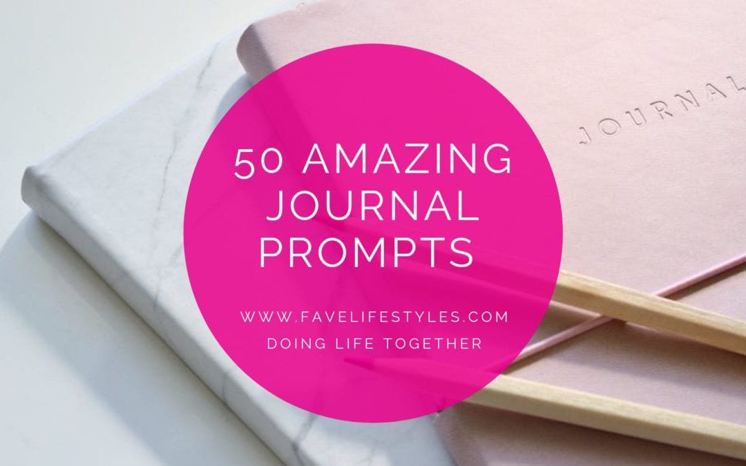 50 Amazing Journal Prompts