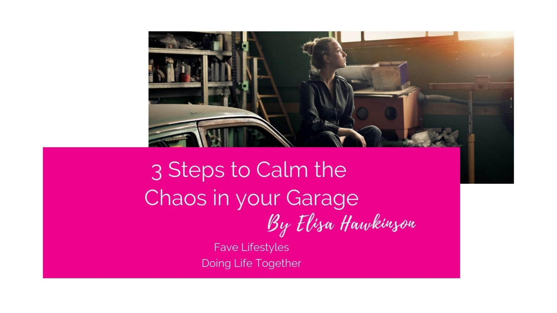 3 Steps to Calm the Chaos in your Garage