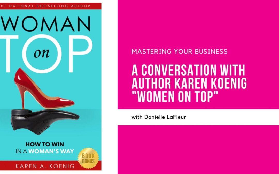 Conversation with Author Karen Koenig – Women On Top