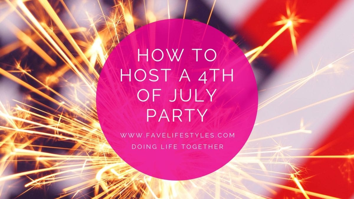 Hosting a 4th of July Party