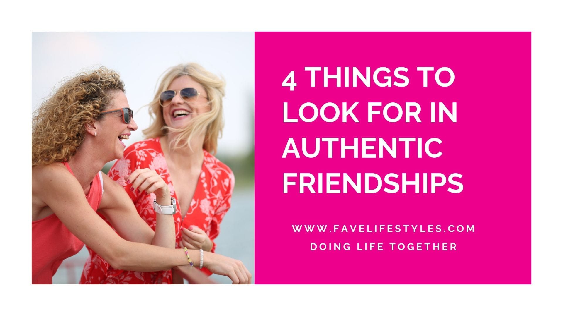 4 Things to Look for in Authentic Friendships