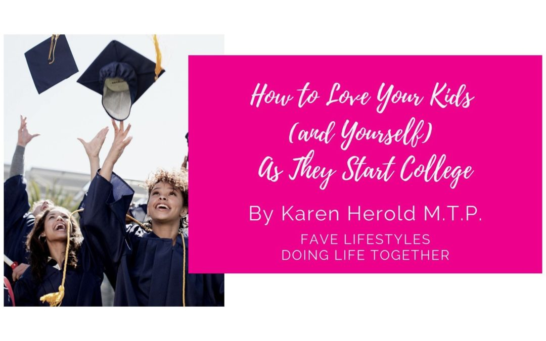 How to Love Your Kids (and Yourself!) as They are Starting College