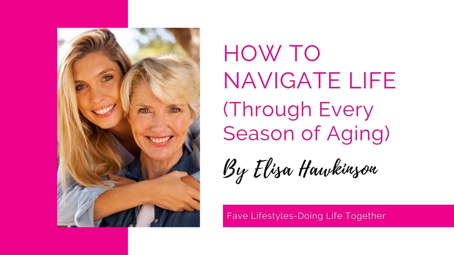 How to Navigate Life (through each season of aging)