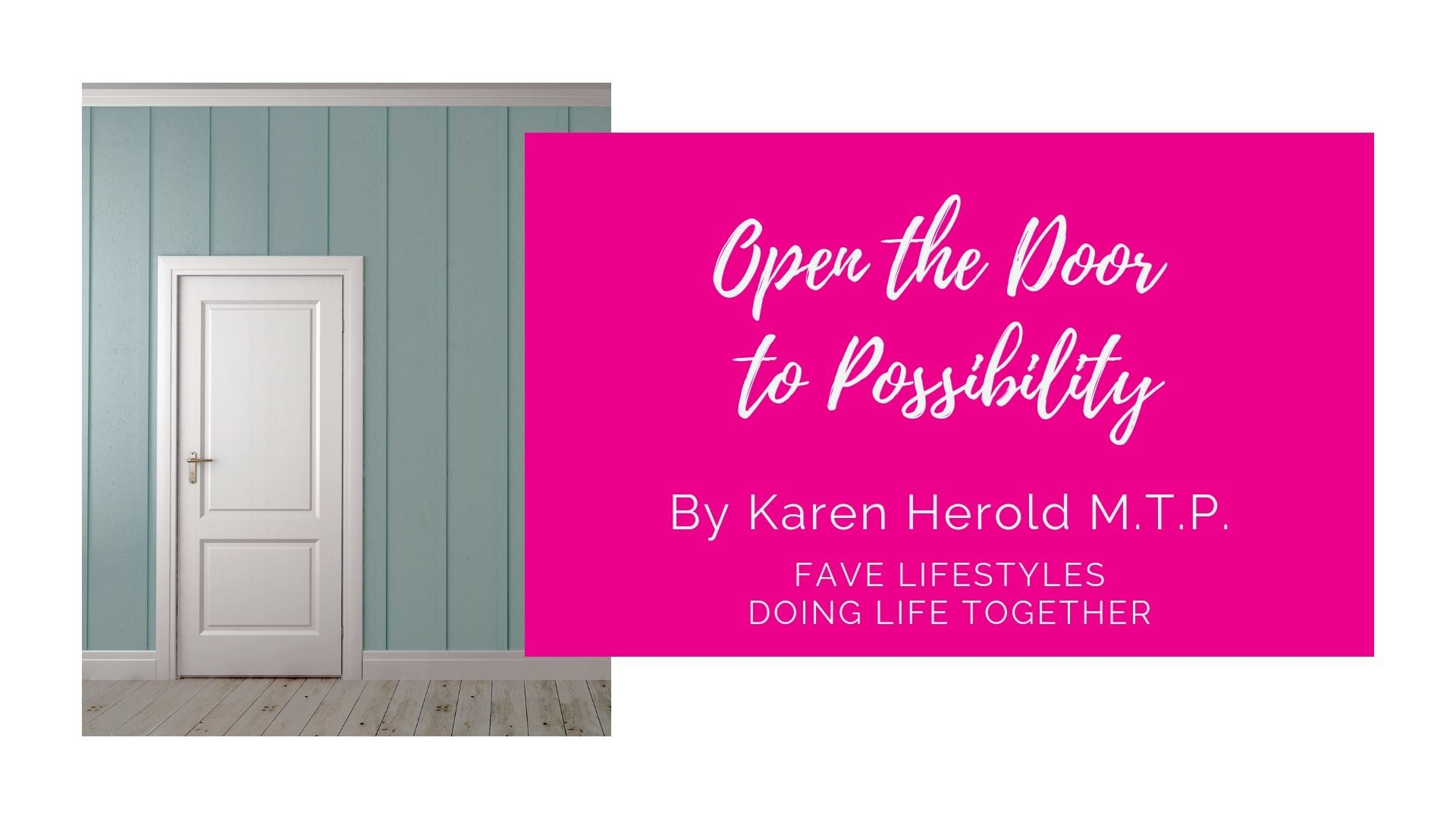 Open the Door to Possibility