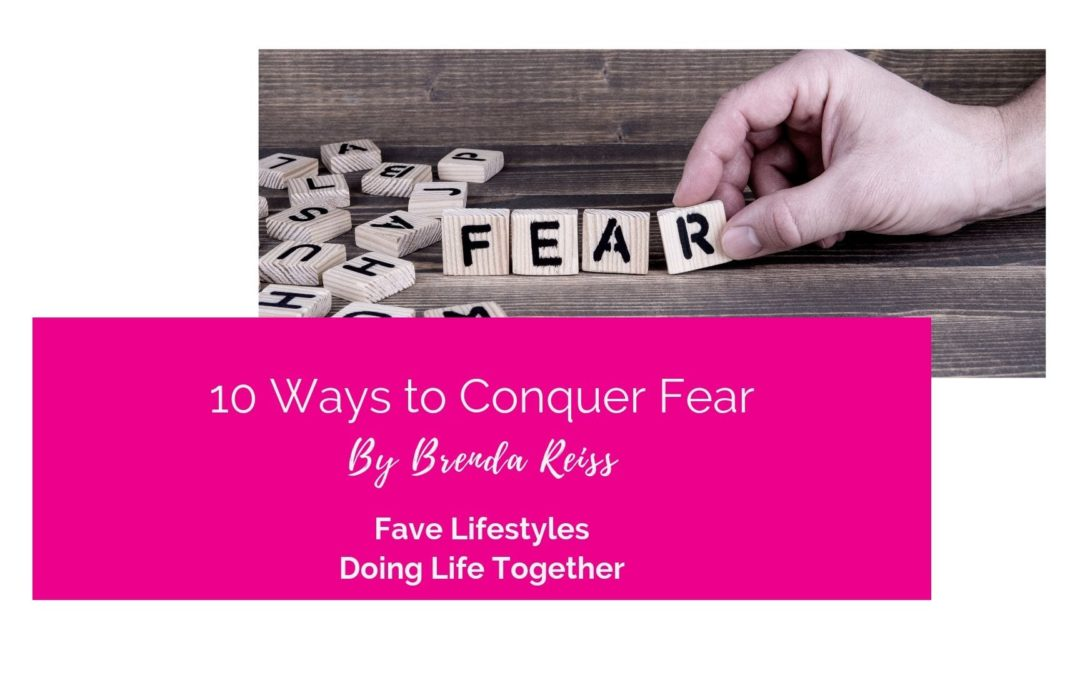 10 Ways to Conquer Fear