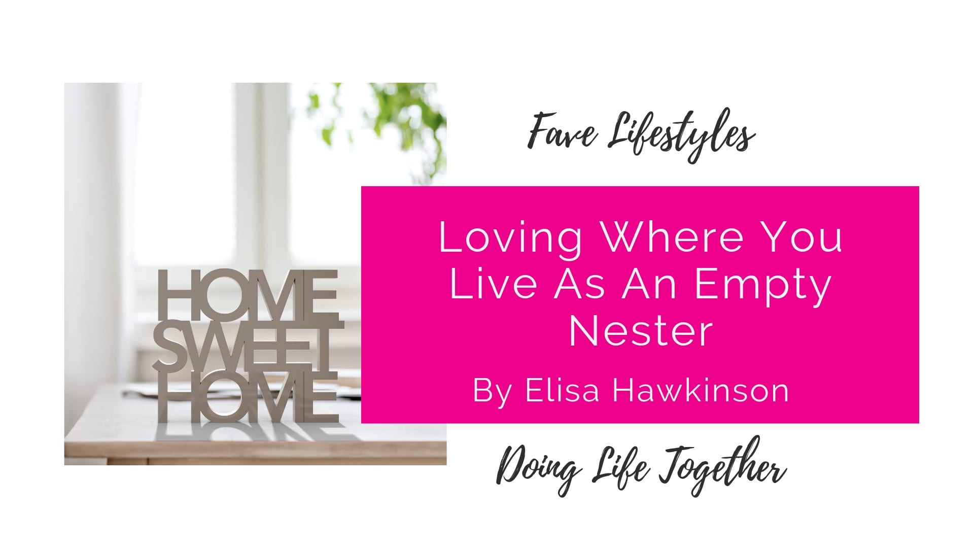 Loving Where You Live as an Empty Nester