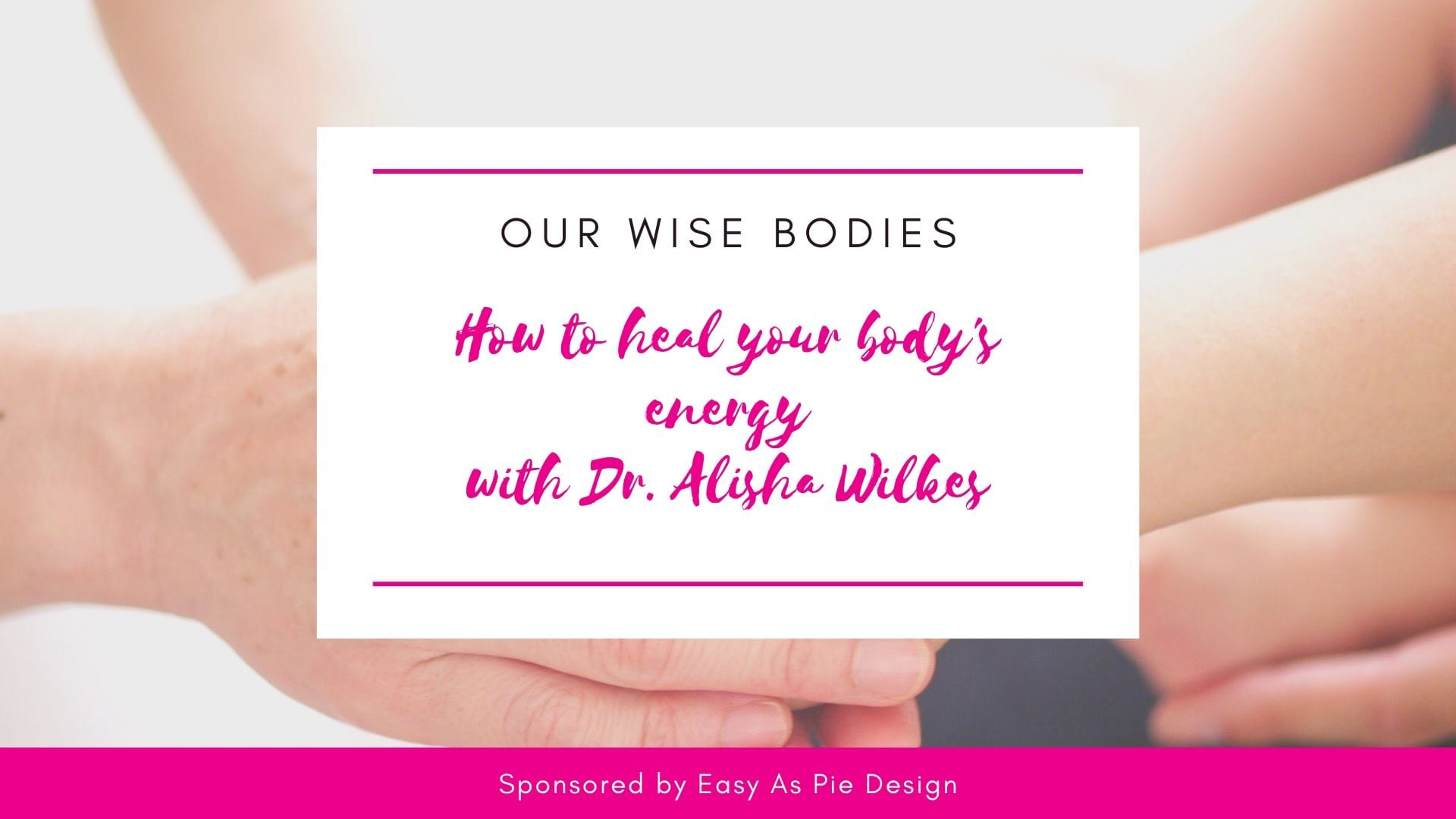 How to heal your body's energy with Dr. Alisha Wilkes