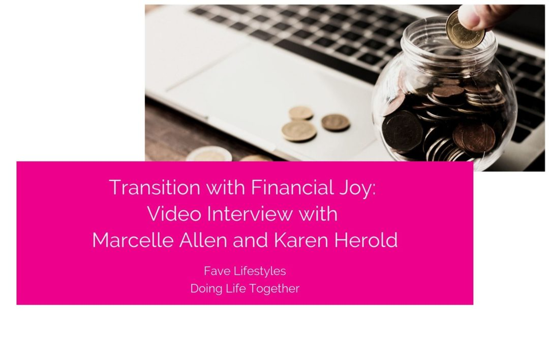 Transition with Financial Joy: Video Interview with Marcelle Allen and Karen Herold