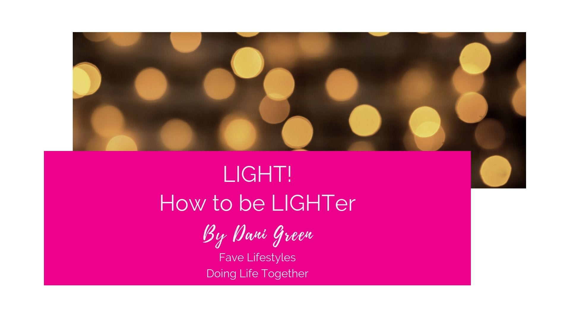 LIGHT! How to be LIGHTer