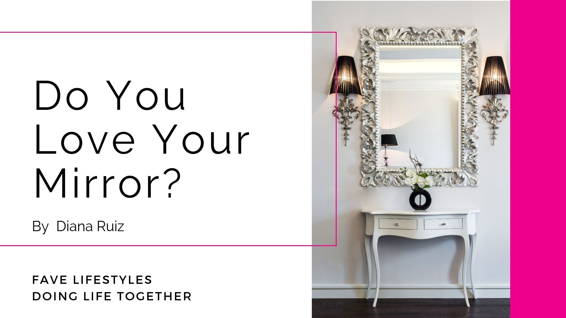 Do You Love Your Mirror?