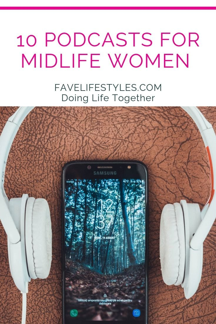 10 Podcasts for Midlife Women