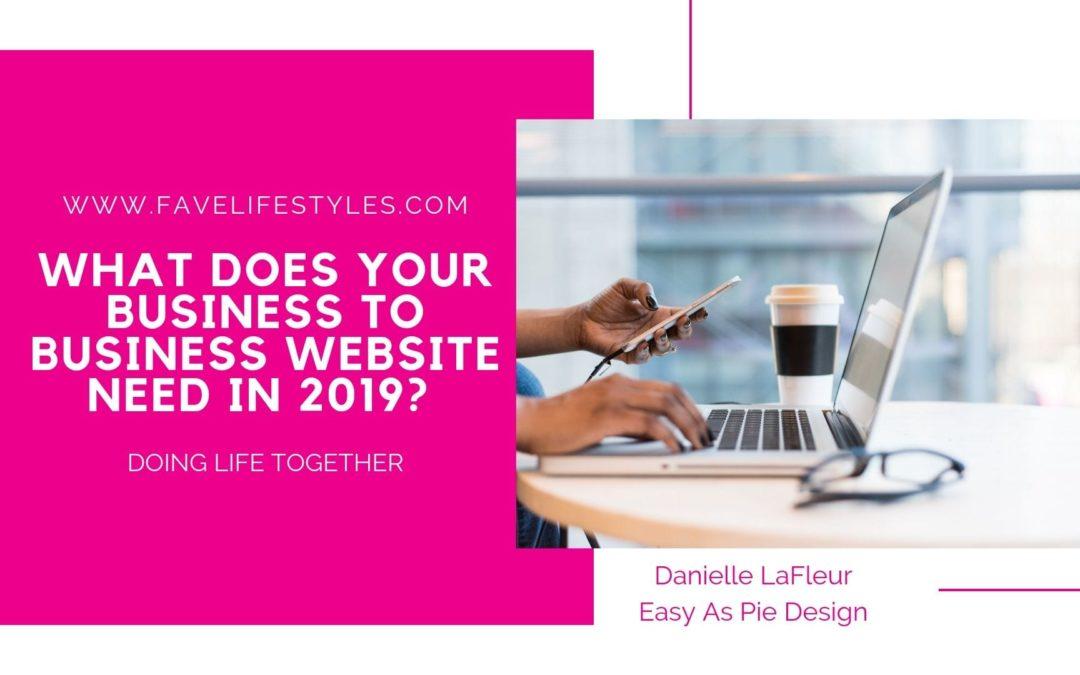What Does Your Business to Business Website Need in 2019?