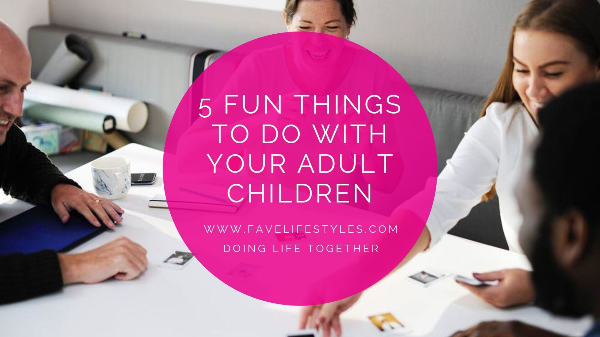 5 Fun Things to Do With Your Adult Children