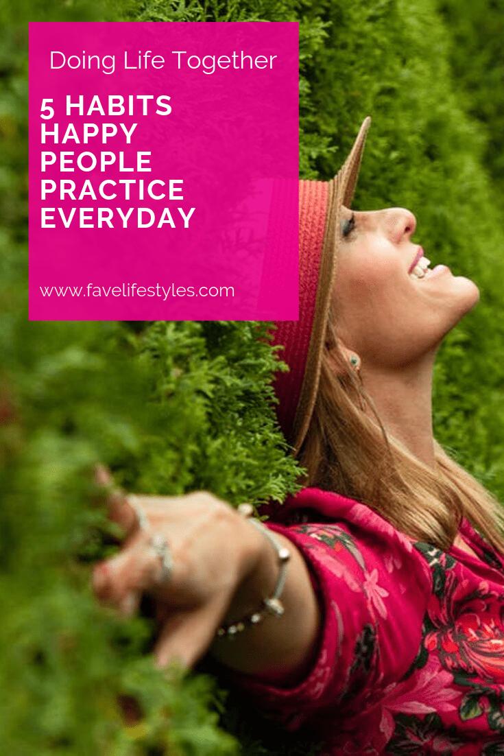 5 Habits Happy People Practice Everyday