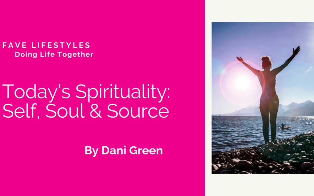 Today's Spirituality: Self, Soul & Source