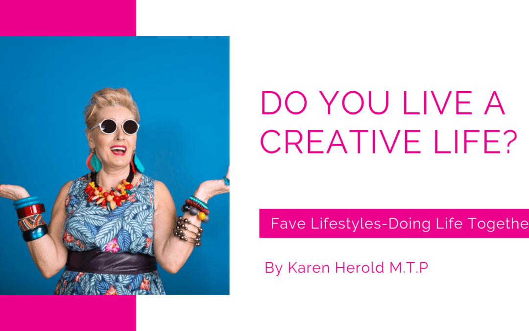 Do You Live a Creative Life?