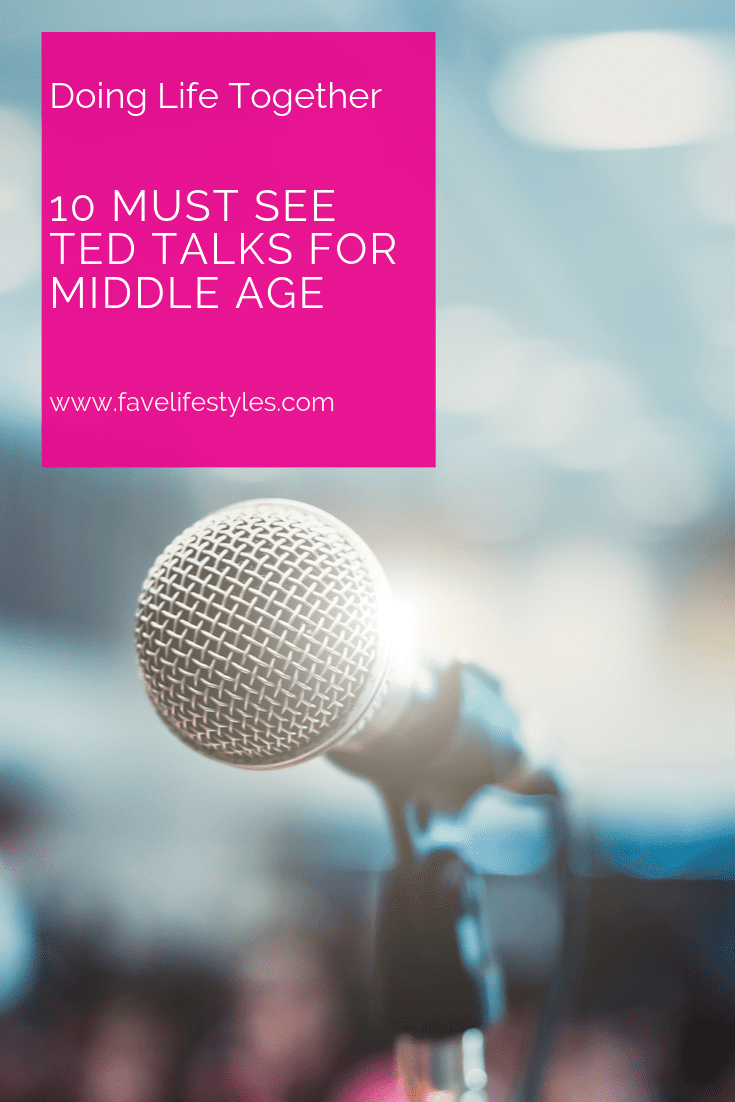 10 Must See Ted Talks for Middle Age