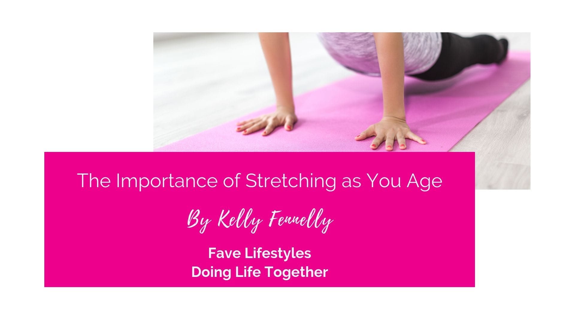 The Importance of Stretching as You Age