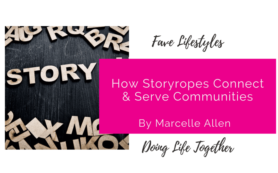 How Storyropes Connect & Serve Communities
