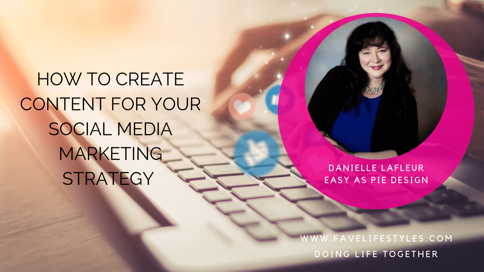 How to Create Content For Your Social Media Marketing Strategy