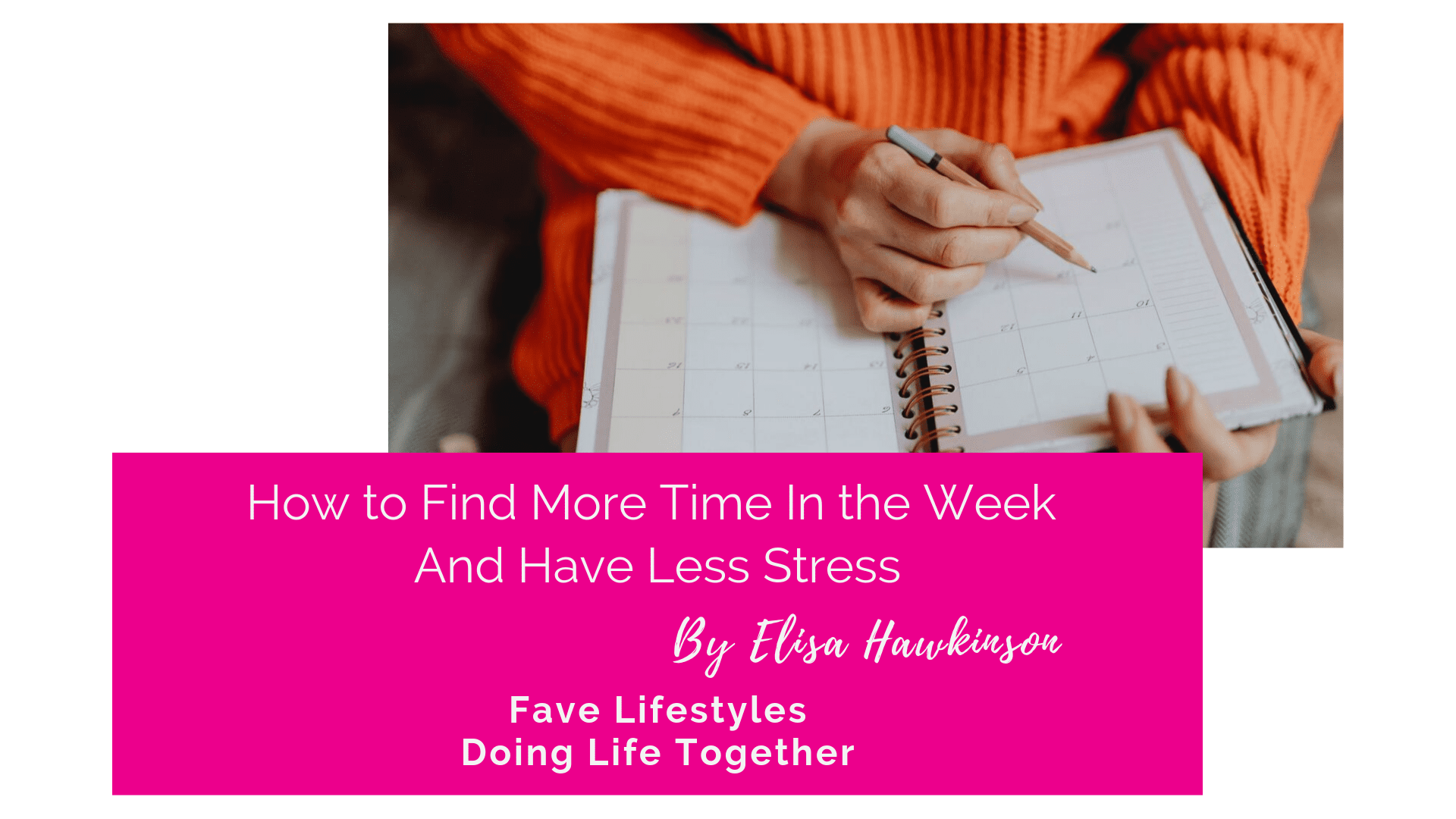 How To Find More Time In The Week And Have Less Stress