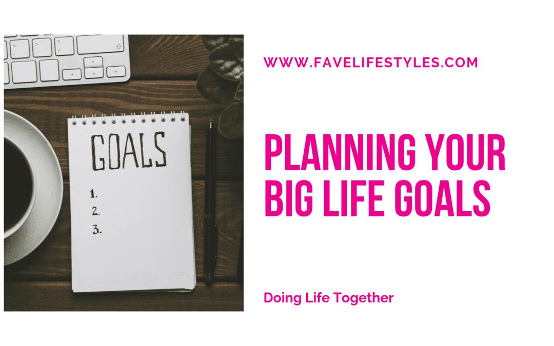 Planning Your Big Life Goals
