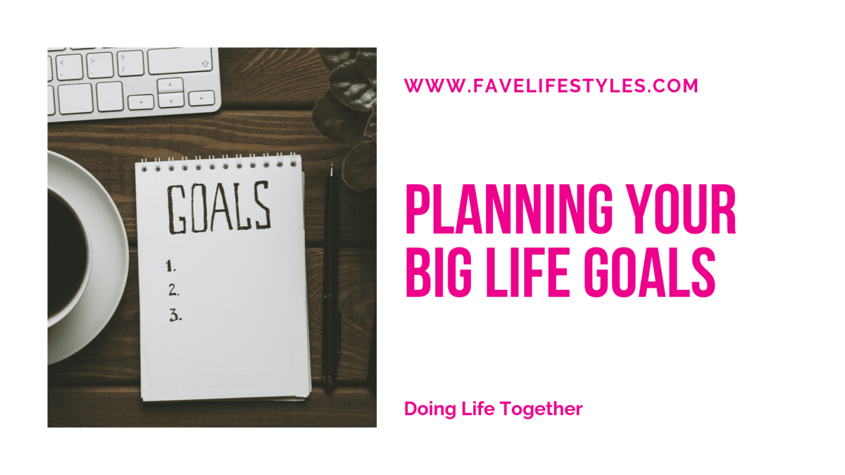 Planning Your Big Life Goals