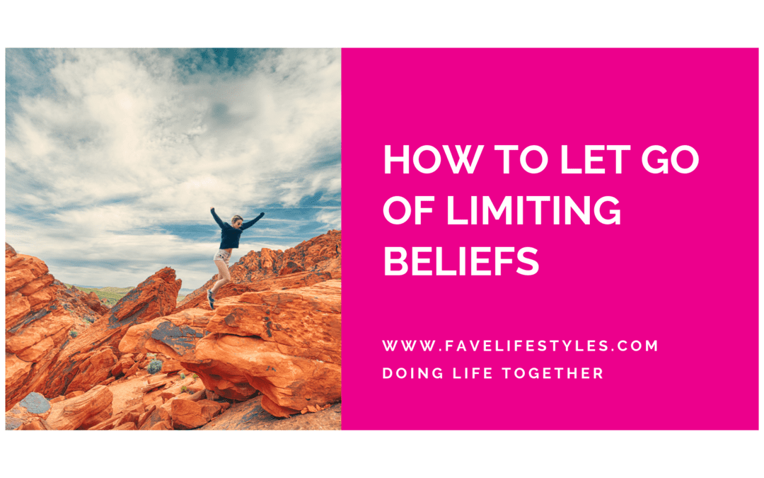 How To Let Go Of Limiting Beliefs