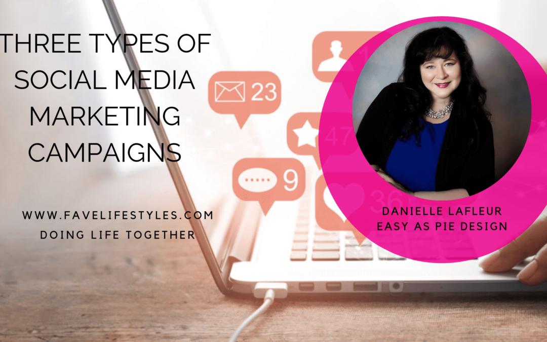 Three Types Of Social Media Marketing Campaigns