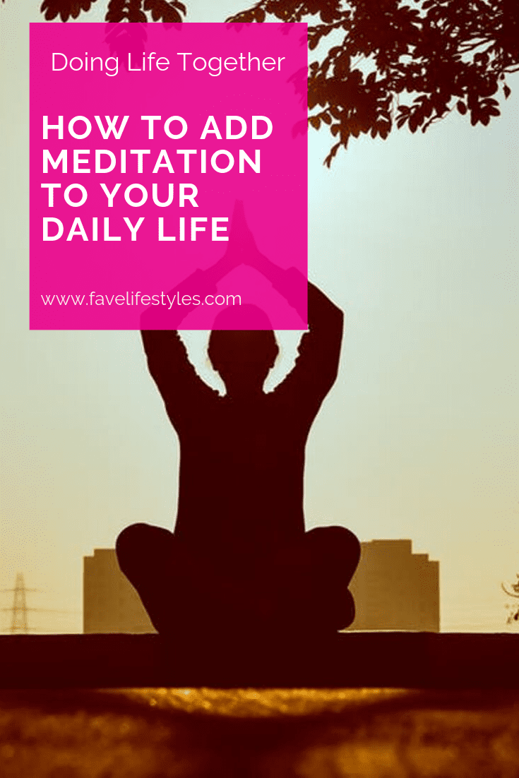 How to Add Meditation to Your Daily Life