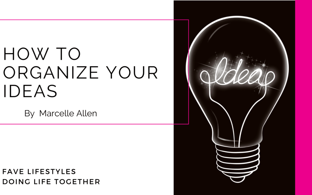 How to Organize Your Ideas