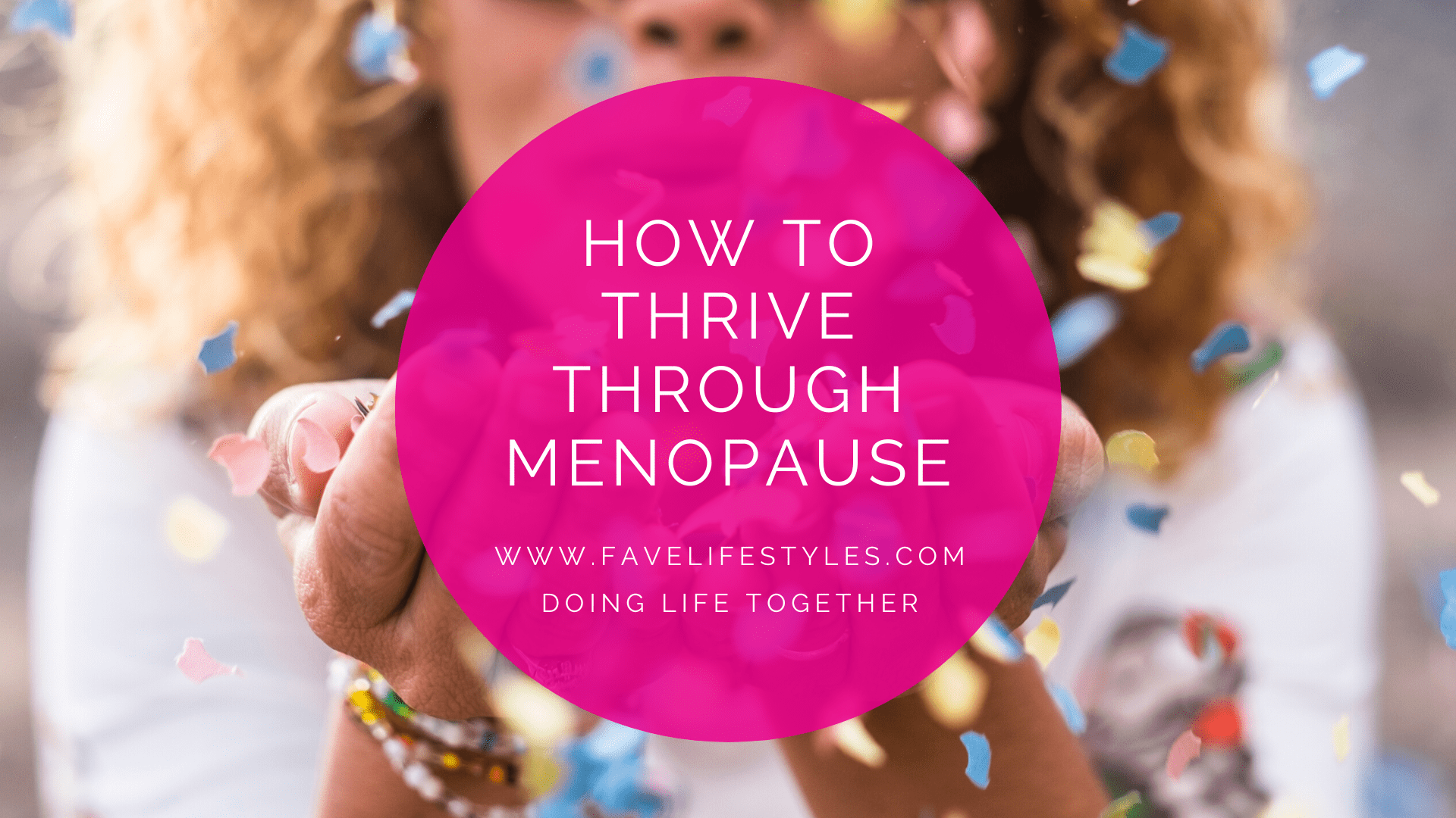 How To Thrive Through Menopause
