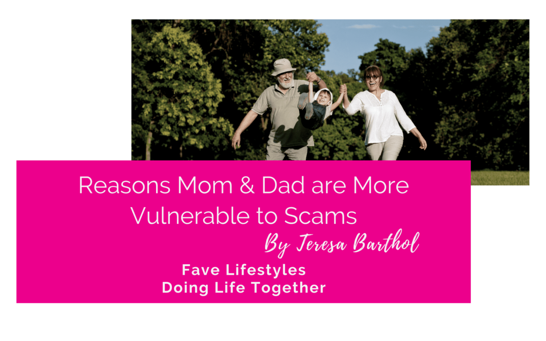 Reasons Mom and Dad are more Vulnerable to Scams