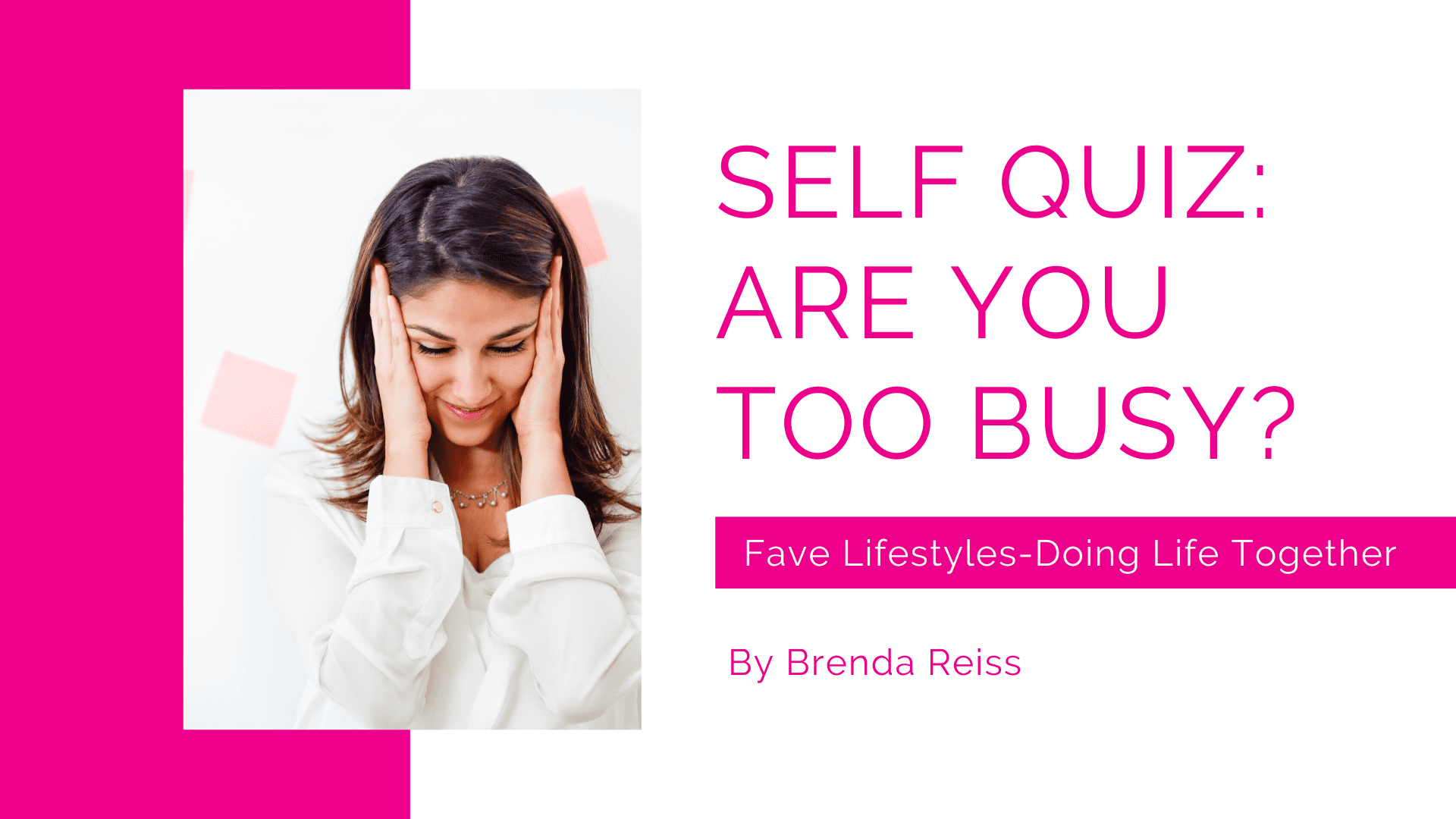 "Self-Quiz: Are You ""Too Busy""?"