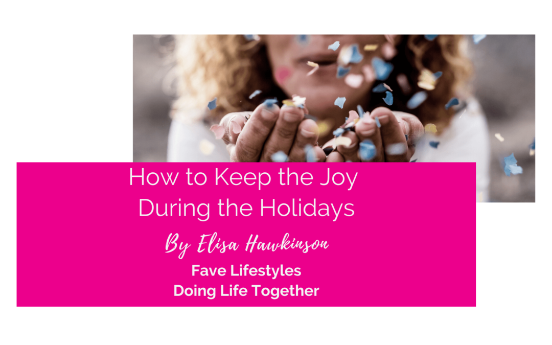How to Keep the Joy During the Holidays