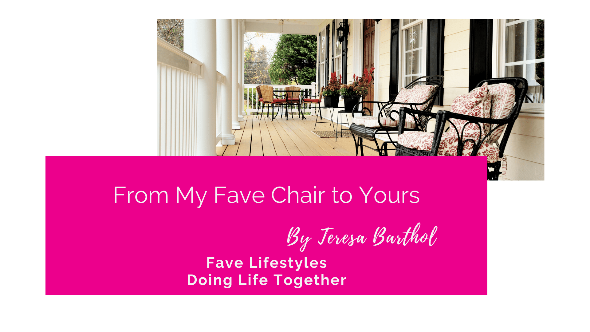 From My Fave Chair to Yours!