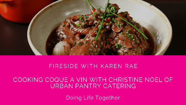 Cooking Coque a Vin with Christine Noel of Urban Pantry Catering